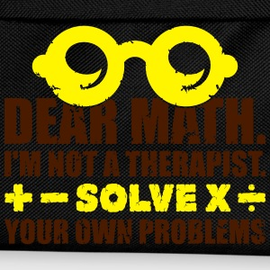 Dear math. Solve your own problems Tee shirts - Sac à dos Enfant