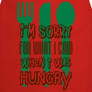 I'm sorry for what I said when I was hungry Tee shirts - Tablier de cuisine