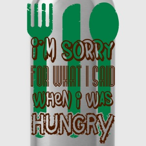 I'm sorry for what I said when I was hungry Tee shirts - Gourde