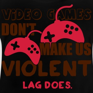 Video games don't make us violent. Lag does Shirts - Baby T-shirt