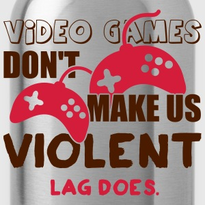 Video games don't make us violent. Lag does T-shirts - Vattenflaska