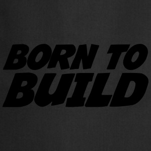 Born to Build Tee shirts - Tablier de cuisine