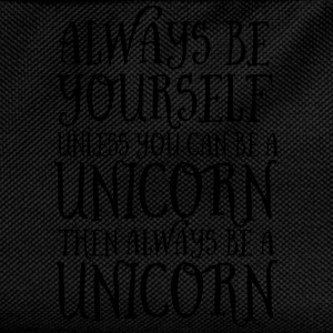 Always Be Yourself... T-Shirts - Kinder Rucksack
