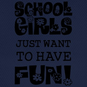 Schoolgirls Just Want To Have Fun  T-Shirts - Baseballkappe