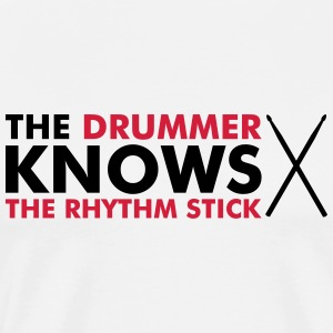 The Drummer knows the rhythm stick Long sleeve shirts - Men's Premium T-Shirt