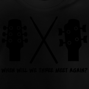 When will Guitar, Bass and Drums meet again? Pullover & Hoodies - Baby T-Shirt