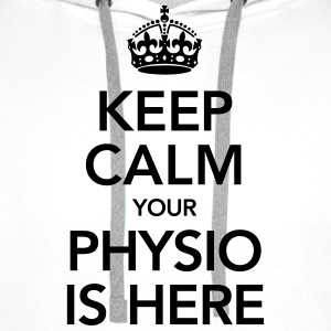 Keep Calm Your Physio Is Here T-Shirts - Men's Premium Hoodie