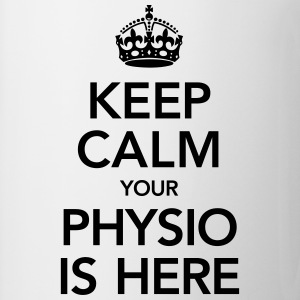 Keep Calm Your Physio Is Here T-Shirts - Tasse