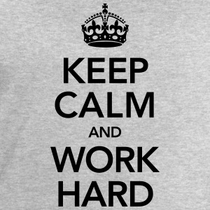 Keep Calm And Work Hard T-Shirts - Men's Sweatshirt by Stanley & Stella