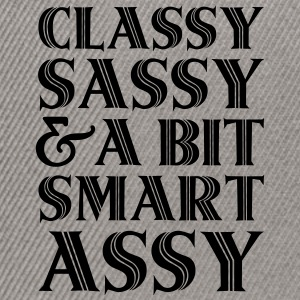 Classy Sassy And A Bit Smart Assy Hoodies & Sweatshirts - Snapback Cap