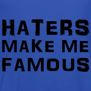 Haters make me famous T-Shirts - Women's Tank Top by Bella