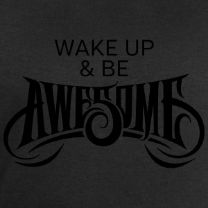 Wake Up & Be Awesome T-Shirts - Men's Sweatshirt by Stanley & Stella