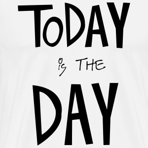 TODAY is the DAY Manches longues - T-shirt Premium Homme