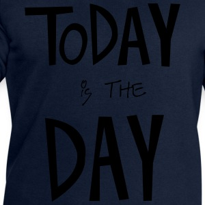 TODAY is the DAY T-Shirts - Men's Sweatshirt by Stanley & Stella