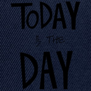 TODAY is the DAY T-Shirts - Snapback Cap