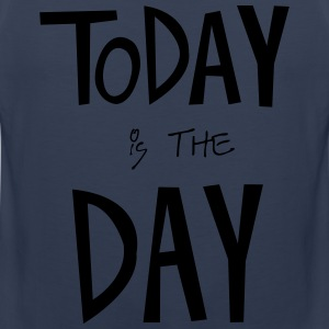 TODAY is the DAY T-Shirts - Men's Premium Tank Top