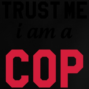 Trust me I am Cop - Police Shirts - Baby T-Shirt