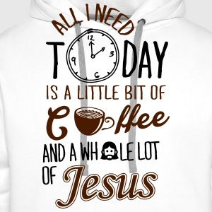 All I need: coffee and Jesus Tops - Men's Premium Hoodie