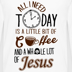 All I need: coffee and Jesus Tops - Men's Premium Longsleeve Shirt