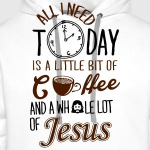 All I need: coffee and Jesus T-Shirts - Männer Premium Hoodie