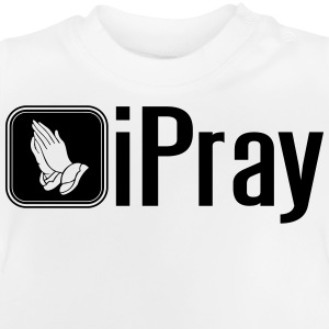 iPray Shirts - Baby T-shirt