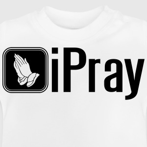 iPray T-shirts - Baby T-shirt