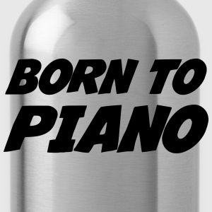 Born to Piano Sudaderas - Cantimplora