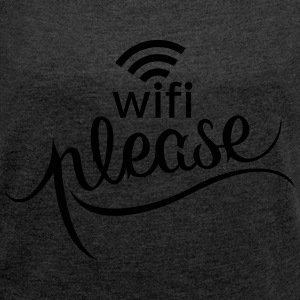 WIFI Please Pullover & Hoodies - Frauen T-Shirt mit gerollten Ärmeln