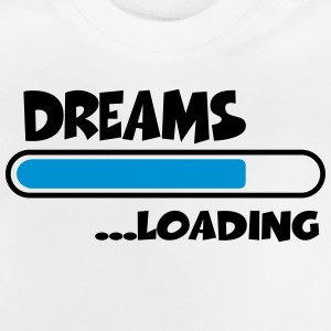 Dreams loading Shirts - Baby T-Shirt