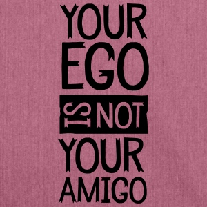 Your Ego Is Not Your Amigo T-Shirts - Schultertasche aus Recycling-Material