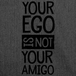 Your Ego Is Not Your Amigo Felpe - Borsa in materiale riciclato
