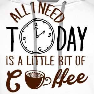 All I need today is a little bit of coffee T-shirts - Premiumluvtröja herr