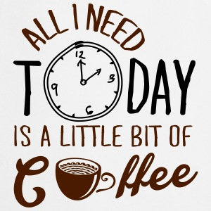 All I need today is a little bit of coffee T-shirts - Keukenschort