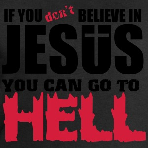 If you don't believe in Jesus you can go to hell T-shirts - Sweatshirt herr från Stanley & Stella