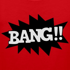 bang T-shirts - Mannen Premium tank top