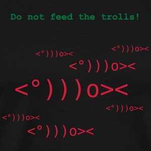 Do not feed the Trolls Pullover & Hoodies - Männer Premium T-Shirt