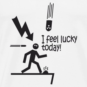 i feel lucky today i / bad luck Hoodies & Sweatshirts - Men's Premium T-Shirt
