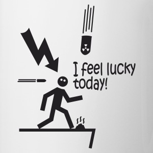 i feel lucky today i / bad luck Felpe - Tazza