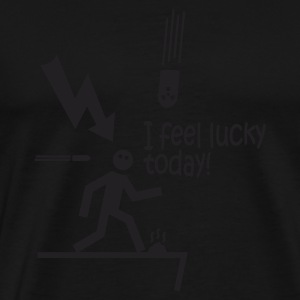i feel lucky today i / bad luck Gensere - Premium T-skjorte for menn