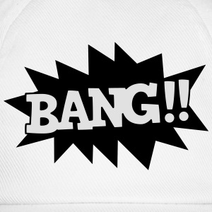 bang T-Shirts - Baseball Cap