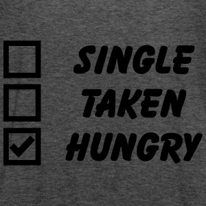 Single, Taken, Hungry Hoodies & Sweatshirts - Women's Tank Top by Bella