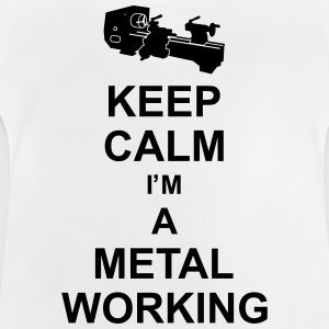 keep_calm_i'm_a_metalworking_g1 Shirts - Baby T-Shirt