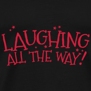 Laughing all the way! Christmas design Bags & Backpacks - Men's Premium T-Shirt