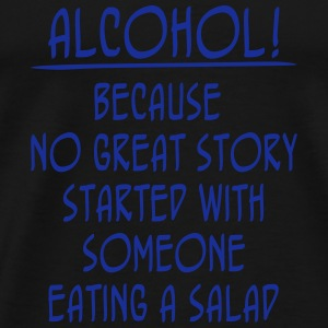 Alcohol! Because No Great Story Started With ... Tanktoppar - Premium-T-shirt herr