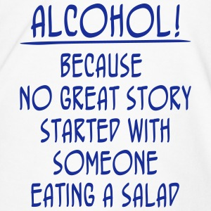 Alcohol! Because No Great Story Started With ... Tazas y accesorios - Camiseta premium hombre