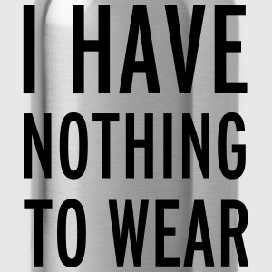Nothing To Wear T-shirts - Vattenflaska