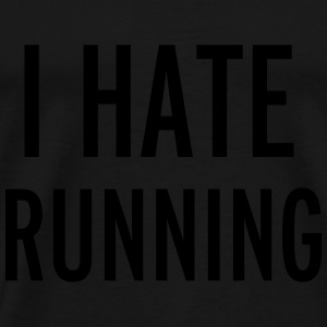 Hate Running Tops - Mannen Premium T-shirt