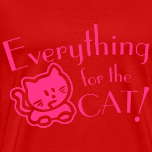 Everything for the cat = alles für die Katz Tops - Männer Premium T-Shirt