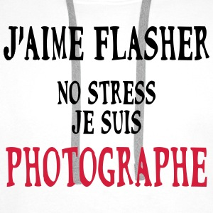 J'aime flasher Photographe Tee shirts - Sweat-shirt à capuche Premium pour hommes