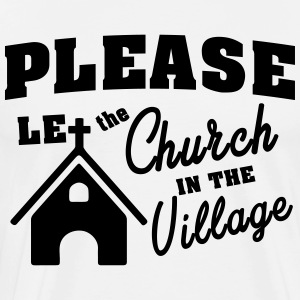 Let the church in the village. Kirche im Dorf Langarmshirts - Männer Premium T-Shirt